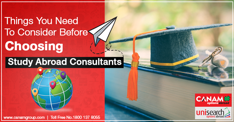 Things You Need To Consider Before Choosing Study Abroad Consultants