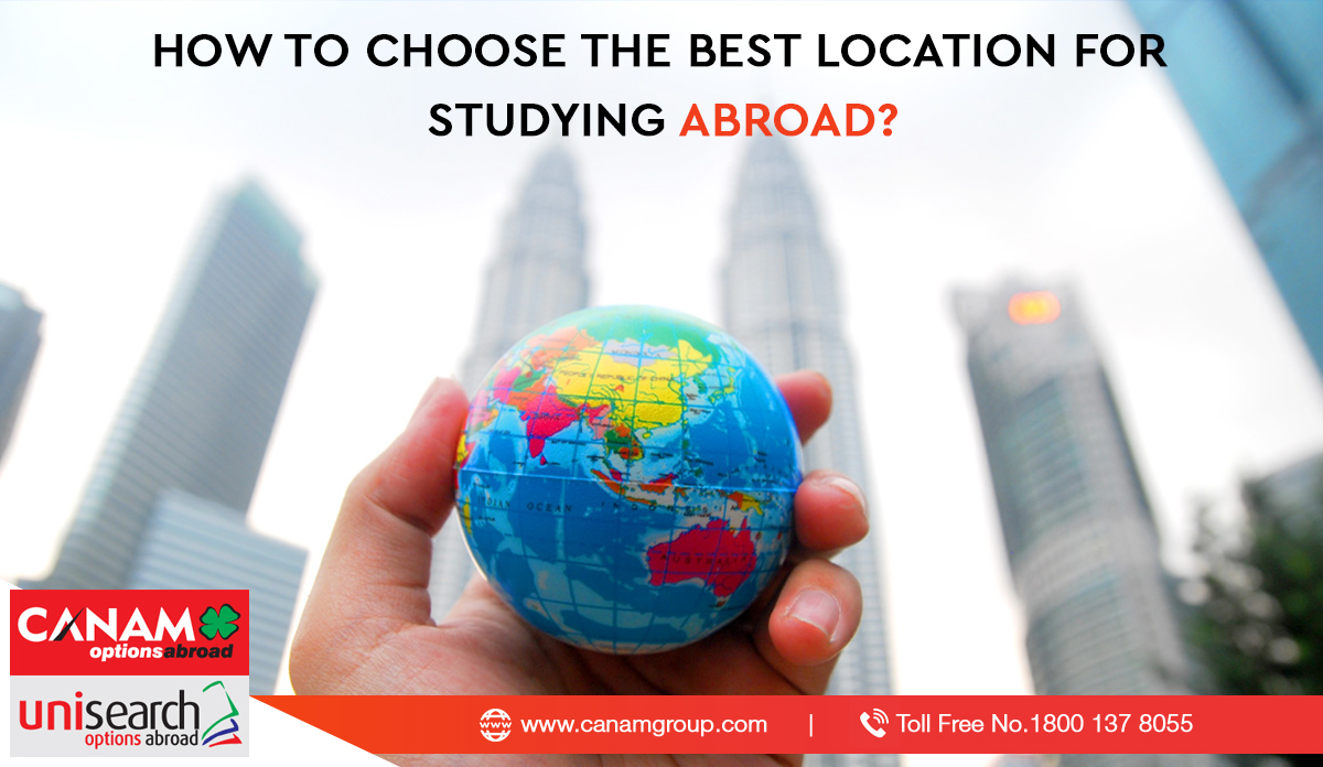 How to Choose the Best Location for Studying Abroad?